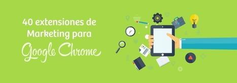 40 extensiones de Google Chrome para el Community manager | El Mundo del Diseño Gráfico | Scoop.it