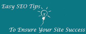 Easy SEO Tips to Ensure Your Site Success | Internet Marketing | Scoop.it
