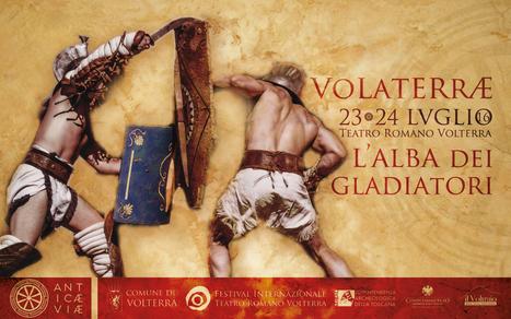 VOLATERRAE: L'ALBA DEI GLADIATORI | LVDVS CHIRONIS 3.0 | Scoop.it