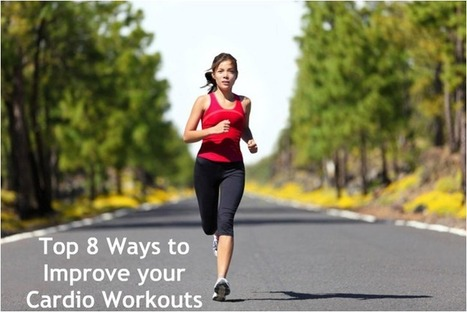 Top 8 Ways to Improve your Cardio Workouts | Health Facts Care | Fitness tips | Scoop.it