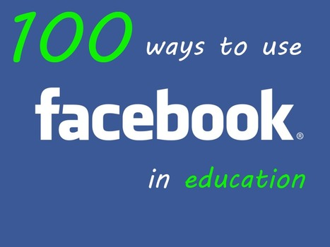 100 Ways To Use Facebook In Education By Category | ICTinTeaching | Scoop.it