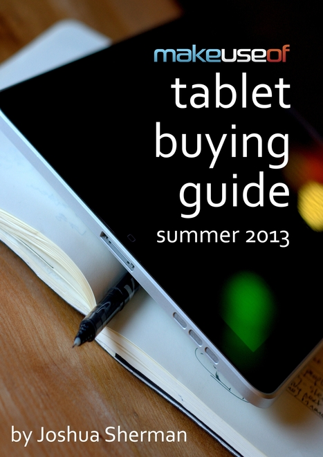 MakeUseOf Tablet Buying Guide: Summer 2013 | tablet | Scoop.it
