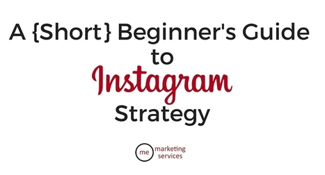 A {Short} Beginner's Guide to Instagram Strategy | CURTO | Scoop.it