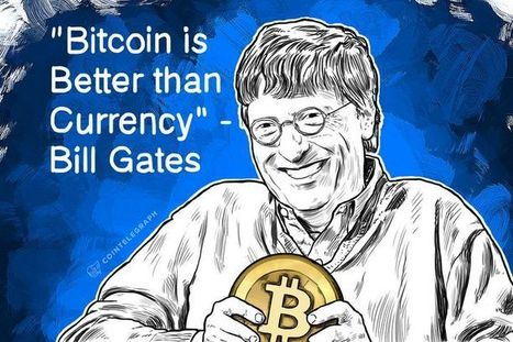 'Bitcoin is Better than Currency' - Bill Gates | Nouvelles Notations, Evaluations, Mesures, Indicateurs, Monnaies | Scoop.it