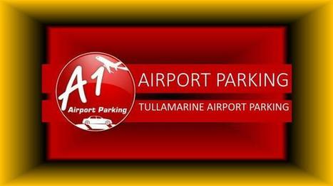 A1 Airport Parking Offers High security and affordable airport parking Solutions | Melbourne Airport Parking | Scoop.it