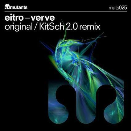 Eitro - Verve EP (feat. KitSch 2.0 Remix) [Mutants]   Your EDM   HOUSECOHOLIC by KitSch 2.0   Scoop.it