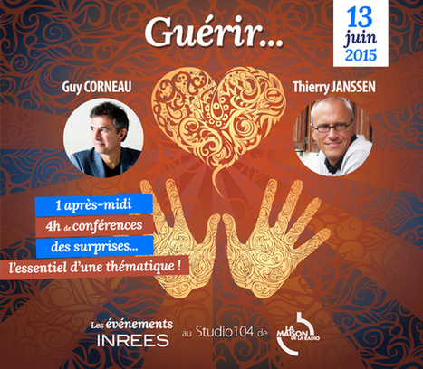 INREES | Conférence : Guérir... | La pleine Conscience | Scoop.it