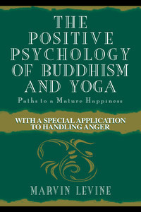 The Positive Psychology of Buddhism and Yoga: Paths to a Mature Happiness | Humanist Business | Scoop.it