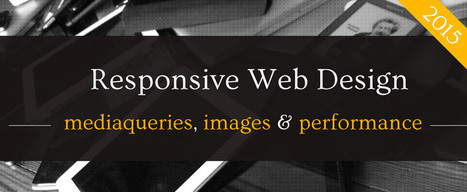Optimisation mobile et responsive web design : mediaqueries, images et performance web | Web mobile - UI Design - Html5-CSS3 | Scoop.it