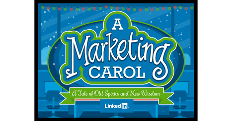 A Marketing Carol | LinkedIn Marketing Solutions | Digital Knowmads | Scoop.it