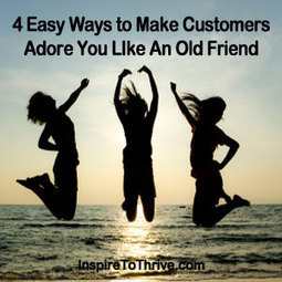 4 Easy Ways to Make Customers Adore You Like An Old Friend | Inspiring Social Media | Scoop.it