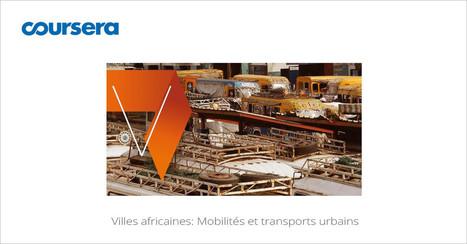 [Today] MOOC Villes africaines: Mobilités et transports urbains | TOURISME OENOLOGIE | Scoop.it