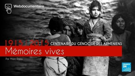 Centenaire 1915 – 2015 : Les « Mémoires vives » du génocide des Arméniens   Mon centenaire de la grande guerre   Scoop.it