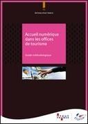 Accueil numérique dans les offices de tourisme : guide méthodologique | Ardesi - E-tourisme | Scoop.it