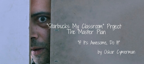 """Starbucks My Classroom"" Project: The Master Plan 