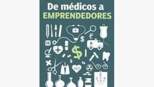 De médicos a emprendedores - El Cronista | Informática Médica | Scoop.it