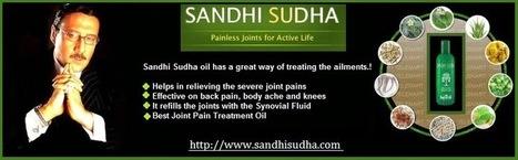 Best Joint Pain Treatment Oil - Sandhi Sudha ~ Sandhi Sudha, Sandhi Sudha Plus, Sandhi Sudha Oil09229135021 | Original SandhiSudha - Joint Pain Relief Herbal Formula | Scoop.it