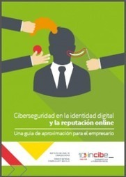 Ciberseguridad en la identidad digital y la reputación online (INCIBE) | FISHERNET | Scoop.it