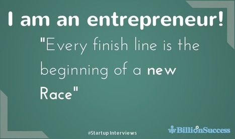 I am an Entrepreneur: Every Finish Line is The Beginning of a New Race | Motivation & Quotes | Scoop.it