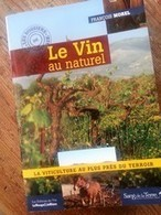 Le Vin au Naturel - Wine Tourism In France | vin naturel | Scoop.it