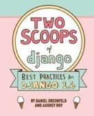 Two Scoops of Django: Best Practices For Django 1.6, 2nd Edition - PDF Free Download - Fox eBook | trongkha | Scoop.it
