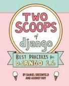 Two Scoops of Django: Best Practices For Django 1.6, 2nd Edition - PDF Free Download - Fox eBook | Django Web Development Framework | Scoop.it