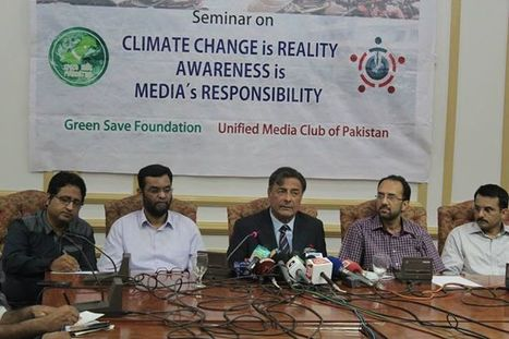 Seminar in Pakistan: Climate change awareness is media's responsibility | Climate change and the media | Scoop.it