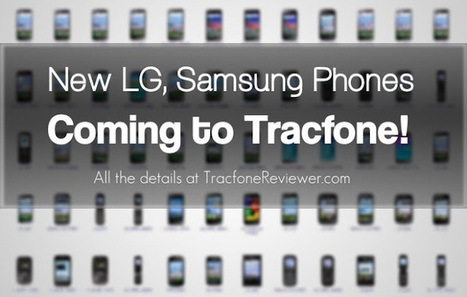TracfoneReviewer: New LG, Samsung Smartphones coming to Tracfone | Tracfone Reviews and Promo Codes | Scoop.it