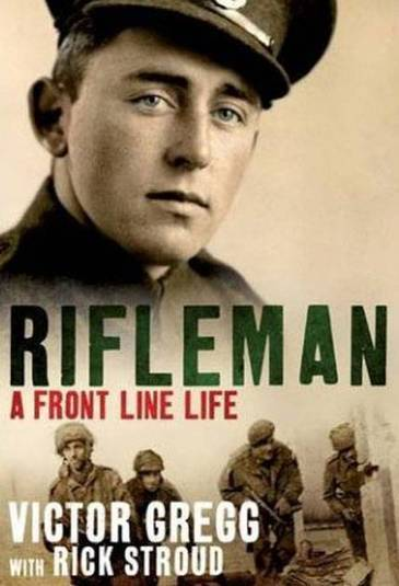Rifleman: A Front-Line Life, By Victor Gregg with Rick Stroud | Creative Nonfiction : best titles for teens | Scoop.it