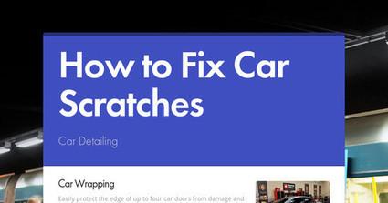 How to Fix Car Scratches   How to Fix Car Scratches   Scoop.it