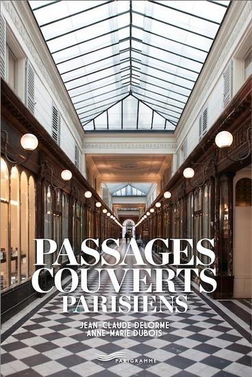 [Livre] Paris couvert, pour découvrir les passages couverts Parisiens | Photo | Scoop.it