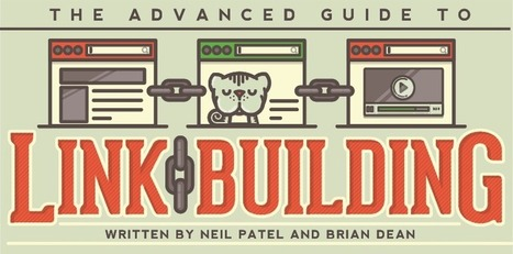 FREE: The Advanced Guide to Link Building - QuickSprout | SEO Blog Posts and Content | Scoop.it