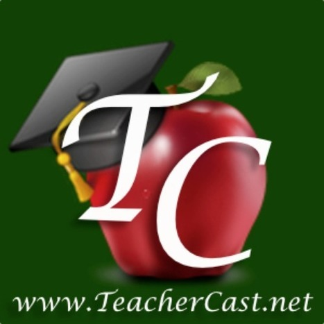 Teachercast.net | 21st Century Education for 21st Century Educators | Scoop.it