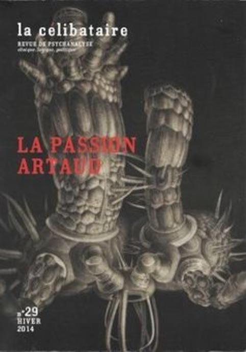 LA PASSION ARTAUD, Revue La Célibataire par Jacques Barbaut | Revues | Scoop.it