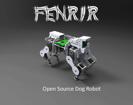Fenrir: An Open source dog robot - All | Open Source Hardware News | Scoop.it