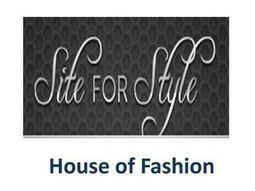Siteforstyle House Of Fashion | siteforstyle.com | Scoop.it