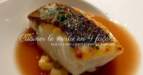 Cuisiner le merlu en 4 façons - Essor | Cuisine et cuisiniers | Scoop.it