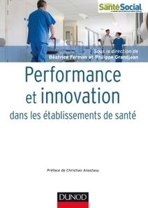 Performance et innovation dans les établissements de santé - Dunod-Gazette Santé Social | Université Paris-Dauphine | Scoop.it