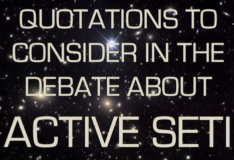 Quotations to Consider in the Debate About Active SETI | SETI: The Search for Extraterrestrial Intelligence | Scoop.it