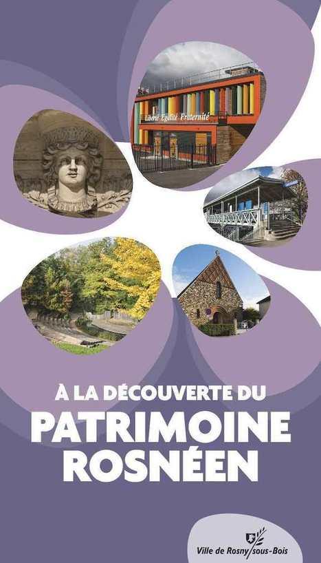 A la découverte du patrimoine rosnéen | actualités en seine-saint-denis | Scoop.it