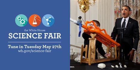The White House Science Fair 2014 | STEM | Scoop.it