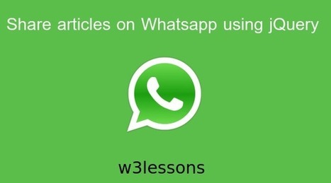 How to Share Content on Whatsapp using jQuery | W3lessons | Scoop.it