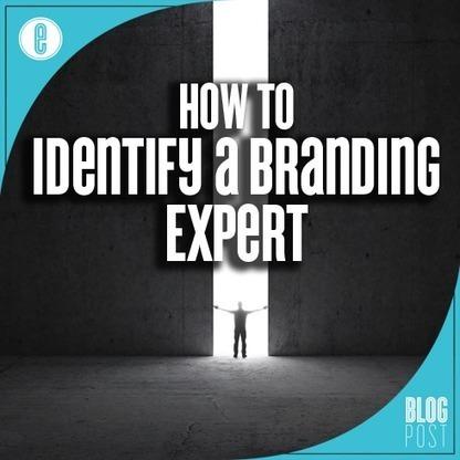 How to Identify a Branding Expert | Digital-News on Scoop.it today | Scoop.it