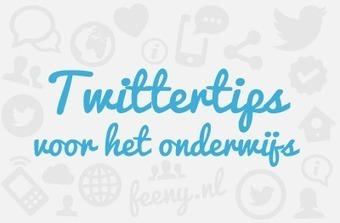 Twittertips voor het onderwijs #zes - Feeny | Twitter in de klas | Scoop.it