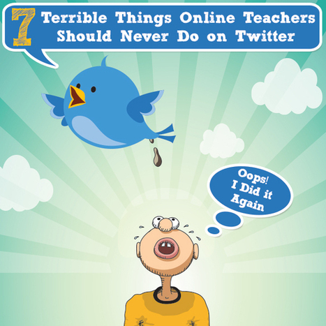 7 terrible things which online teachers should never do on Twitter | Edumorfosis.it | Scoop.it