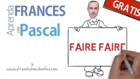 Faire Faire en Francés | Learn French online | Scoop.it