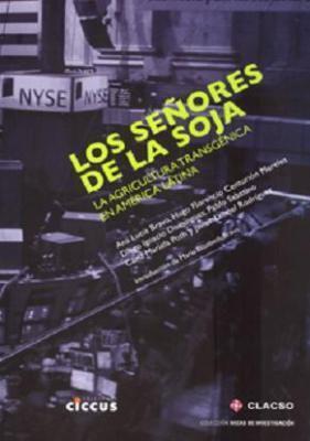 Los señores de la soja – La agricultura transgénica en América Latina (DescargarLibro) | Sudamericana | Scoop.it