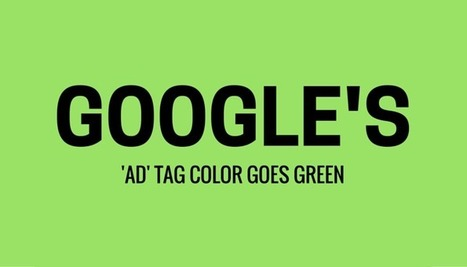 Google 'Ad' Tag Color Changed to Green, Same Color as URL - Search Engine Journal | Content Strategy |Brand Development |Organic SEO | Scoop.it