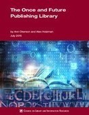 The Once and Future Publishing Library — Council on Library and Information Resources | Librarysoul | Scoop.it