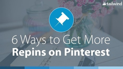 6 Ways to Get More Repins on Pinterest | Pinterest | Scoop.it